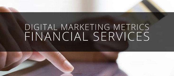The Metrics Behind Digital Marketing For Financial Services