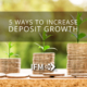 Increase Deposit Growth